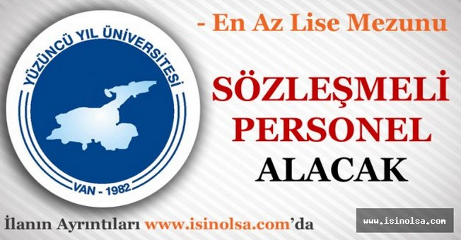 Yüzüncü Yıl Üniversitesi Sözleşmeli Personel Alımı Yapacak