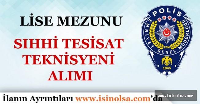 Emniyet Genel Müdürlüğü Sıhhi Tesisat Teknisyeni Alımı