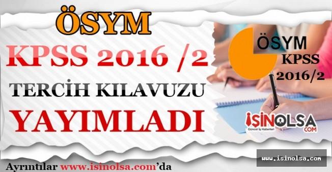 KPSS 2016/2 Tercih Kılavuzunu ÖSYM Yayımladı!
