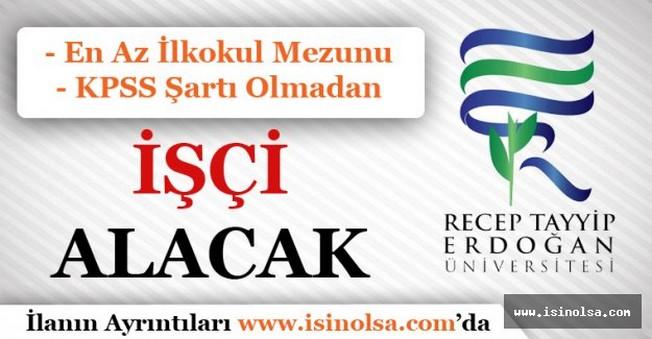 Recep Tayyip Erdoğan Üniversitesi İşçi Alımı