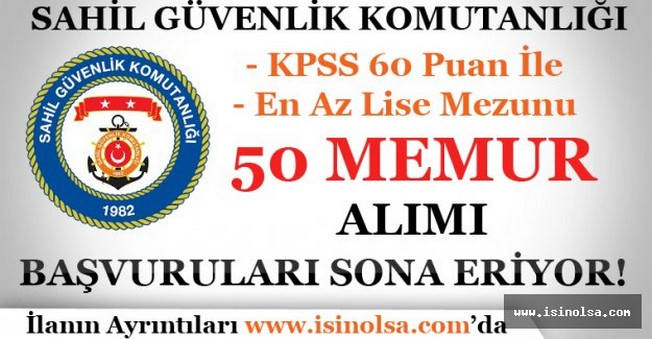 Sahil Güvenlik Komutanlığı 50 Memur Alımı Başvuruları Sona Eriyor!