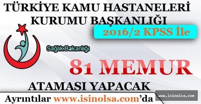 Türkiye Kamu Hastaneleri Kurumu Başkanlığı Memur Atamaları