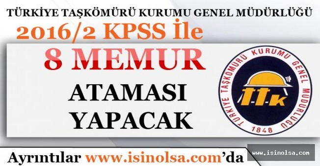 Türkiye Taşkömürü Kurumu Genel Müdürlüğü Merkezi Atamalarda 8 Kadro Ayırdı