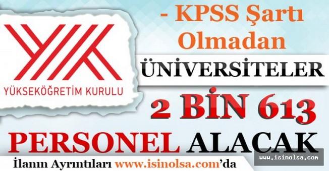 Üniversiteler KPSS Şartı Olmadan 2 Bin 613 Personel Alacak