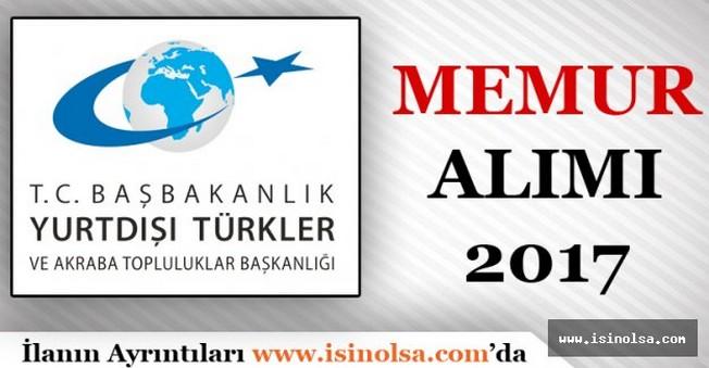Yurtdışı Türkler ve Akraba Topluluklar Başkanlığı Memur Alımı 2017
