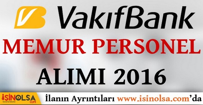 2016'da Vakıfbank'a Personel Alımı