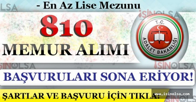 Adalet Bakanlığı 810 Memur Alımı Başvuruları Sona Eriyor!