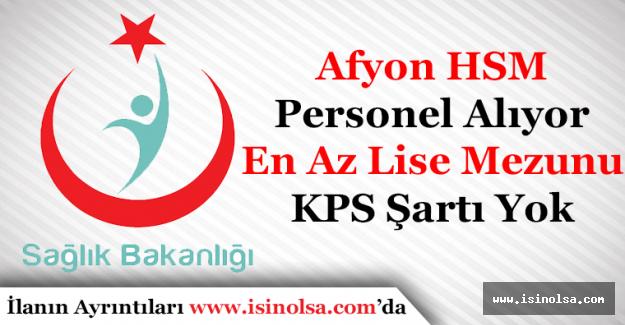 Afyon Halk Sağlığı Müdürlüğü KPSS Şartsız Personel Alımı Yapacak