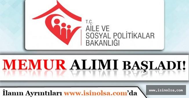 Aile ve Sosyal Politikalar Bakanlığı Memur Alımı Başvuruları Başladı!