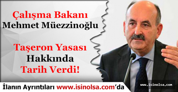 Çalışma Bakanı Mehmet Müezzinoğlu Taşerona Kadro Hakkında arihi Verdi