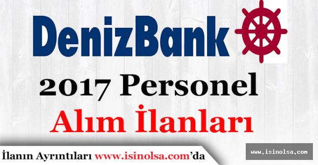 Denizbank Personel Alım İlanları 2017