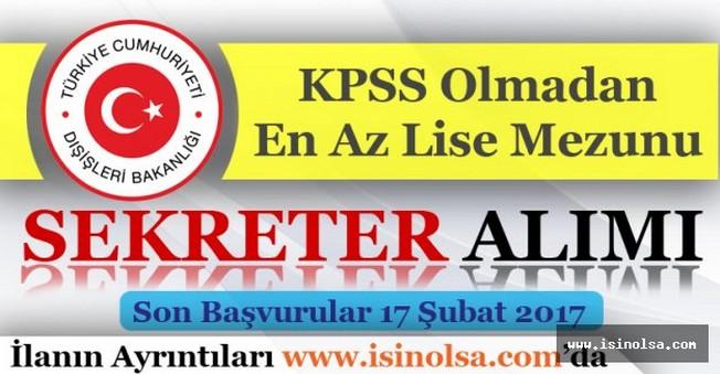 Dışişleri Bakanlığı KPSS'siz Sekreter Alımı Yapıyor