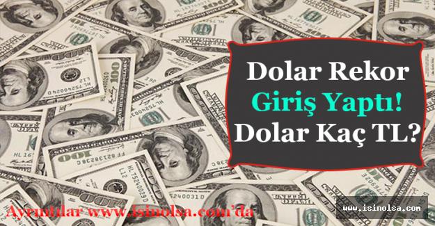 Dolar Ne Kadar? Dolar Güne Yeni Bir Rekor İle Başladı