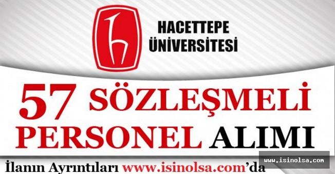 Hacettepe Üniversitesi 57 Sözleşmeli Personel Alıyor