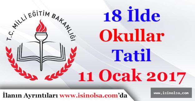 İstanbul ve İzmir Dahil Olmak Üzere 18 İlde Okullar Tatil Edildi! 11 Ocak 2017