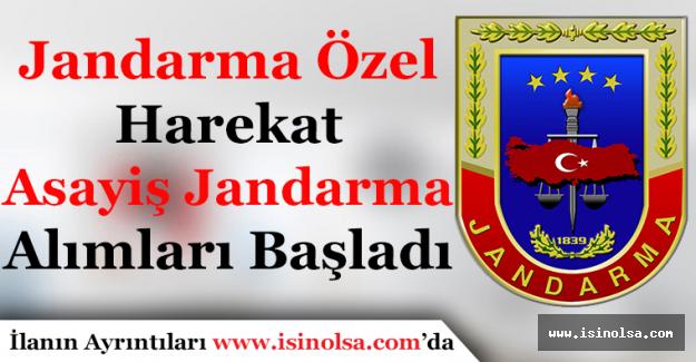 Jandarma Özel Harekat ve Jandarma Asayiş Alımı Başladı