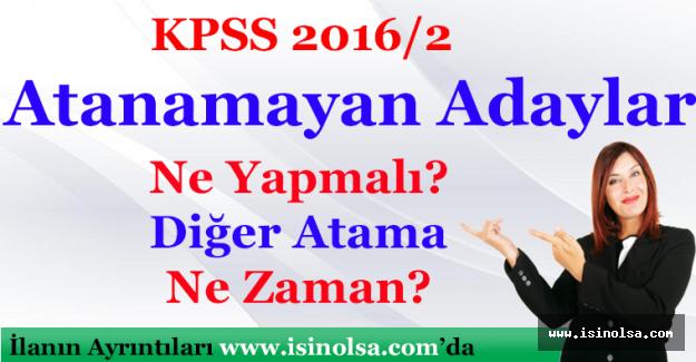 KPSS 2016/2 Atanamayan Adaylar Nasıl Memur Olabilir? Diğer Atama Ne Zaman?