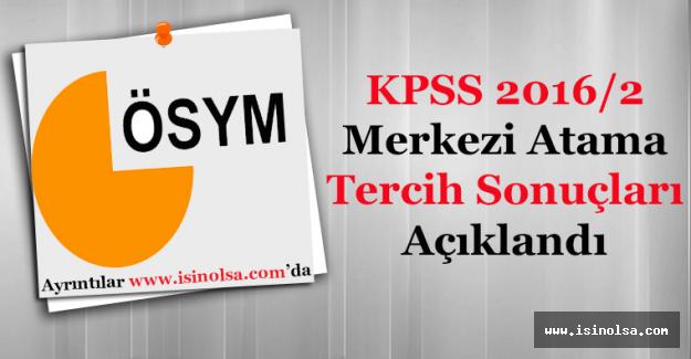 KPSS 2016/2 Merkezi Yerleştirme Tercih Sonuçları Açıklandı! Sorgulama Ekranı