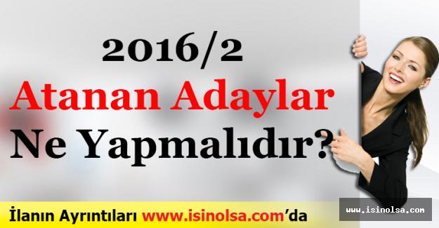 KPSS 2016/2 Merkezi Yerleştirmede Atanan Adaylar Ne Yapmalı? Nasıl Bir Yol İzlemelidir?