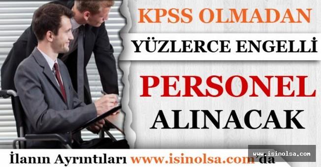 KPSS Şartsız Yüzlerce Engelli Personel Alınıyor