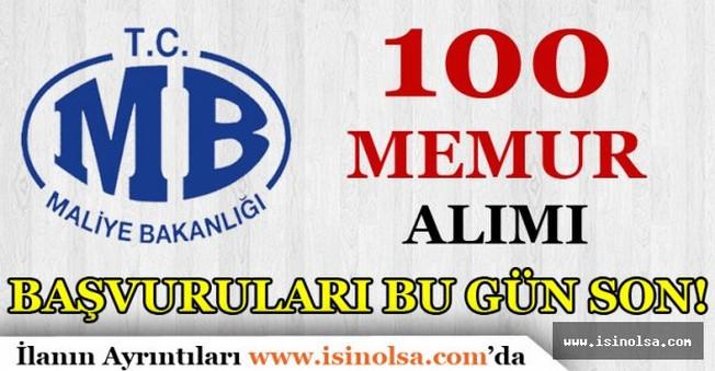 Maliye Bakanlığı 100 Memur Alımı Başvuruları Bu Gün Son!