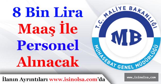 Maliye Bakanlığı Muhasebat Genel Müdürlüğü 8 Bin Lira Maaşlı Personel Alacak