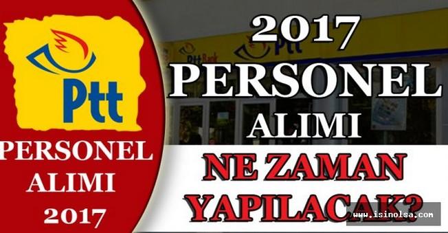 PTT 2017 Personel Alımları Ne Zaman Yapılacak?