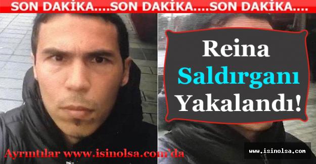 Reina Saldırganı İstanbul'da Yakalandı