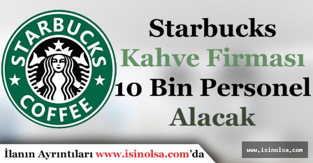 Starbucks 10 Bin Personel Alımı Yapacak