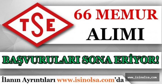 Türk Standartları Enstitüsü 66 Memur Alım Başvuruları Bitiyor!