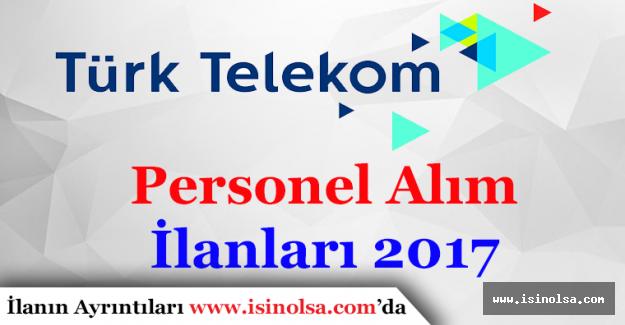 Türk Telekom Personel Alım İlanları 2017