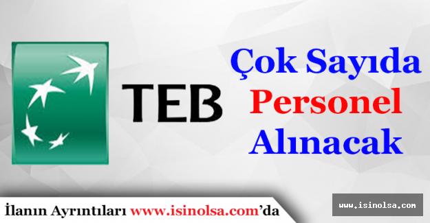 Türkiye Ekonomi Bankası (TEB) Çok Sayıda Personel Alımı Yapacak