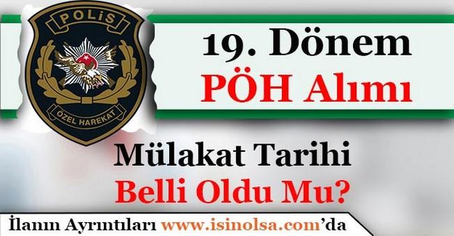 19. Dönem Polis Özel Harekat Adayları Mülakat Tarihleri ve Yerleri Belli Oldu Mu?