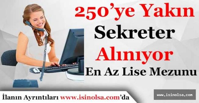 250'ye Yakın En Az Lise Mezunu Sekreter Alımı Yapılıyor