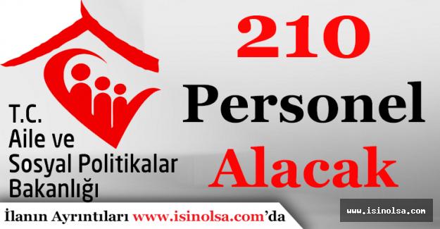Aile ve Sosyal Politikalar Bakanlığı 210 Personel Alacak