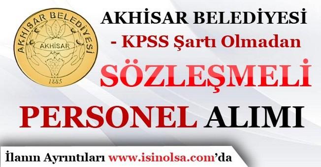 Akhisar Belediyesi KPSS'siz Sözleşmeli Personel Alımı
