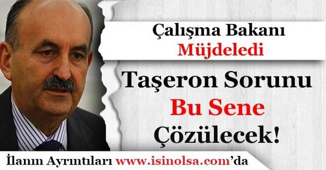 Bakan Müezzinoğlu Müjdeledi! Taşeron Sorunu Bu Sene Çözülecek!
