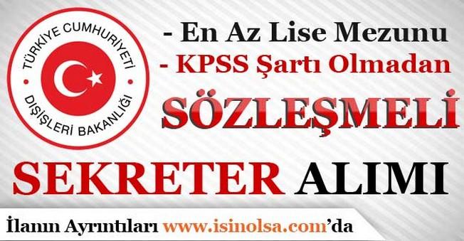 Dışişleri Bakanlığı KPSS'siz Sözleşmeli Sekreter Alımı