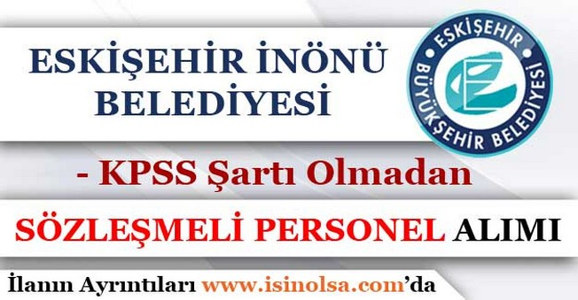 Eskişehir İnönü Belediyesi Sözleşmeli Personel Alımı