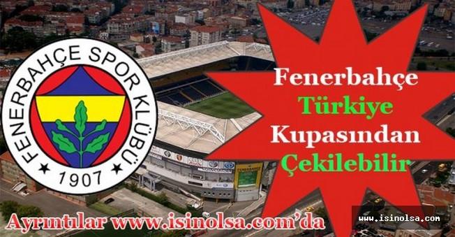 Fenerbahçe Ziraat Türkiye Kupasından Çekilebilir! Oylama Yapılacak