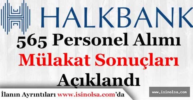 Halkbank 565 Personel Alımı Mülakat Sonuçlarını Açıkladı! Sorgulama Ekranı