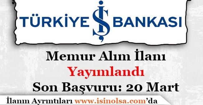 İş Bankası Memur Alımı İlanı Yayımlandı!