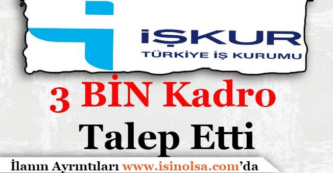 İŞKUR 3 Bin Kadro Talep Etti!