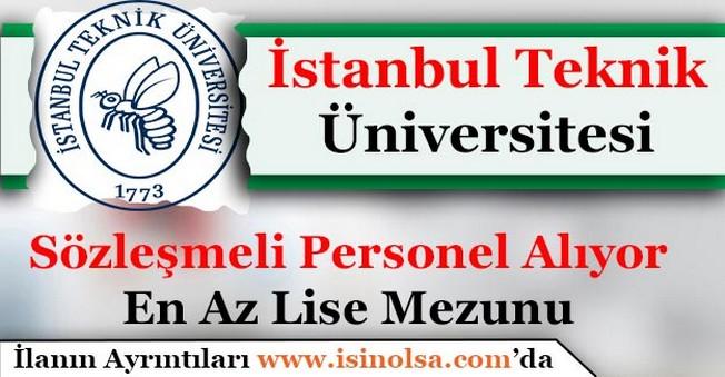 İstanbul Teknik Üniversitesi En Az Lise Mezunu Personel Alıyor