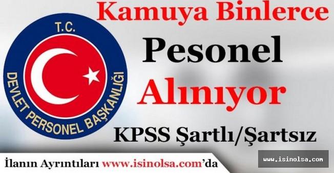 Kamuya Binlerce KPSS Şartlı ve Şartsız Personel Alımı Yapılacak