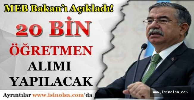 MEB Bakan'ı Açıkladı 20 Bin Öğretmen Alımı Yapılacak