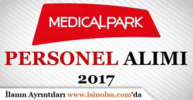 Medical Park Personel Alımı 2017