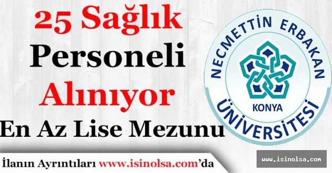 Necmettin Erbakan Üniversitesi En Az Lise Mezunu 25 Sağlık Personeli Alımı Yapıyor