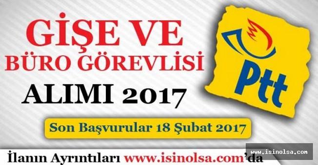 PTT Gişe ve Büro Görevlisi Alımı 2017