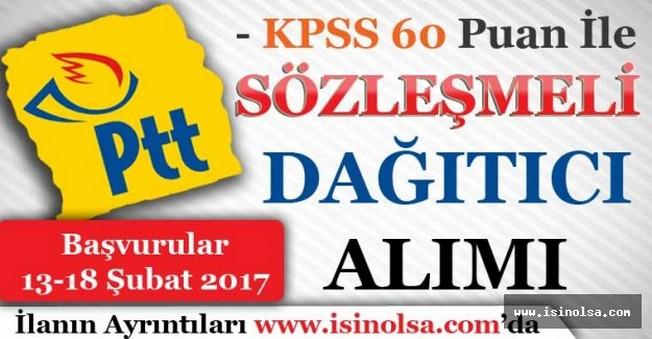 PTT KPSS 60 Puan İle Sözleşmeli Dağıtıcı Alımı